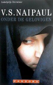 Onder de gelovigen - V.S. Naipaul (ISBN 9789025415570)