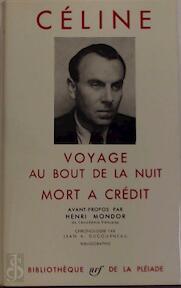 Voyage au bout de la nuit, suivi de mort a crédit - Louis-Ferdinand Céline, Avant-Propos Par Henri Mondor
