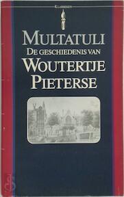 De geschiedenis van Woutertje Pieterse - Multatuli (ISBN 9789027491398)