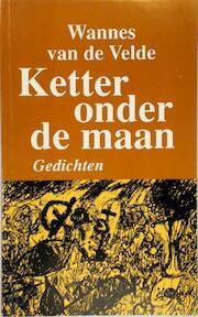 Ketter onder de maan - Wannes van de Velde (ISBN 9789054955085)