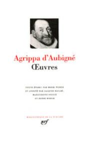 Œuvres - Agrippa D' Aubigné