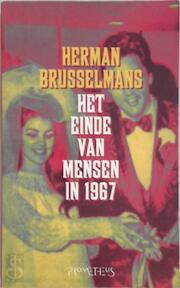 Het einde van mensen in 1967 - Herman Brusselmans (ISBN 9789053337189)