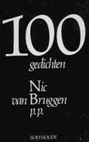 100 GEDICHTEN - Nic VAN Bruggen
