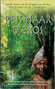 Reis naar Q'eros - Elizabeth B. Jenkins, Theo Gans (ISBN 9789022985236)