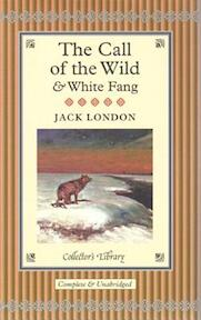 The Call of the Wild & White Fang - Jack London (ISBN 9781904633679)