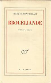 Brocéliande - Henry de Montherlant
