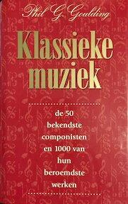 Klassieke muziek - Phil G. Goulding (ISBN 9789061344513)