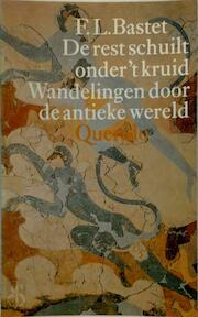 De rest schuilt onder 't kruid - F. L. Bastet (ISBN 9789021451244)