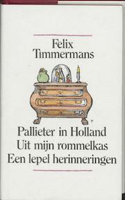 Verzameld werk: Pallieter in Holland. Uit mijn rommelkas. Een lepel herinneringen - Felix Timmermans, A. Keersmaekers (ISBN 9789061527886)