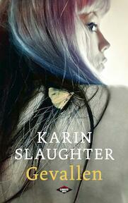 Gevallen - Karin Slaughter (ISBN 9789023467489)