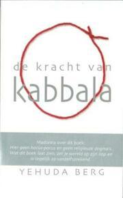 De kracht van Kabbala - Y. Berg (ISBN 9789025954826)