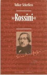 Gioacchino Rossini - Volker Scherliess, Dik Linthout (ISBN 9789025469825)
