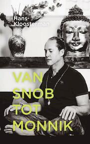 Van snob tot monnik - Hans Kloosterman (ISBN 9789081863988)