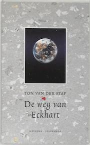 De weg van Eckhart - Ton van der Stap (ISBN 9789021139166)