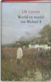 Wereld en wandel van Michael K - J.M. Coetzee (ISBN 9789059361089)