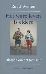 Het ware leven is elders - Ruud Welten (ISBN 9789086871193)