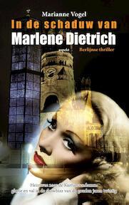 In de schaduw van Marlene Dietrich - Marianne Vogel (ISBN 9789461535917)