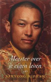 Meester over je eigen leven - Sakyong Mipham (ISBN 9789025957506)