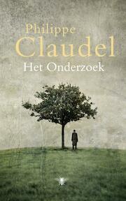 Het onderzoek - Philippe Claudel (ISBN 9789023463849)