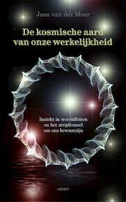 De kosmische aard van onze werkelijkheid - Jaas van der Meer (ISBN 9789461531759)