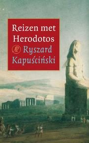 Reizen met Herodotos - Ryszard Kapuściński (ISBN 9789029563239)