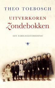 Uitverkoren zondebokken - Theo Toebosch (ISBN 9789023462866)