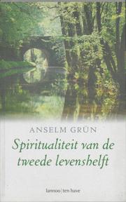 Spiritualiteit voor de tweede levenshelft - A. Grun (ISBN 9789059950313)