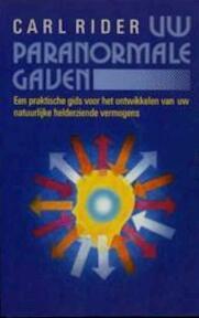 Uw paranormale gaven - Carl Rider (ISBN 9789061343523)