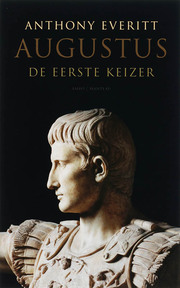 Augustus. De eerste keizer - Anthony Everitt (ISBN 9789026320644)