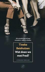 Wat doen we met Fred ? - Tineke Beishuizen (ISBN 9789029563628)