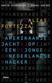 Alias Fortezza - David Schrooten, Freke Vuijst (ISBN 9789460030666)