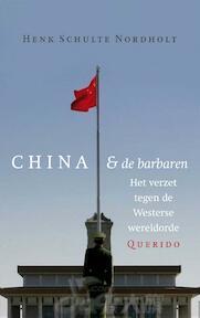 China en de barbaren - Henk Schulte Nordholt (ISBN 9789021404455)