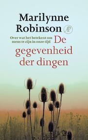 De gegevenheid der dingen - Marilynne Robinson (ISBN 9789029510080)