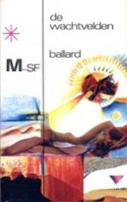 de Wachtvelden - James Graham Ballard (ISBN 9789029003360)