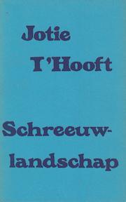 Schreeuwlandschap [Eerste druk] - Jotie T'Hooft (ISBN 9789022305058)