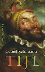 Tijl - Daniel Kehlmann (ISBN 9789021408156)