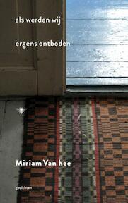 Als werden wij ergens ontboden - Miriam Van Hee (ISBN 9789023449843)