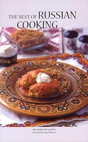 The Best of Russian Cooking - Alexandra Kropotkin (ISBN 9780781801317)