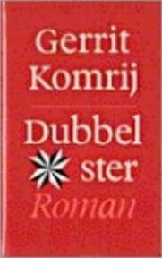 Dubbelster - Gerrit Komrij (ISBN 9789029526814)