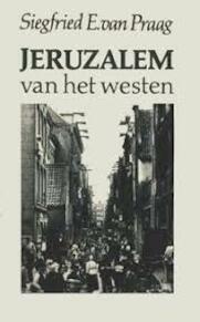 Jeruzalem van het westen - Siegfried E. van Praag (ISBN 9789023656135)