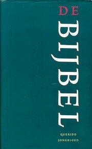 De Bijbel [De nieuwe Bijbelvertaling] - P.J. Booij, Arnon [E.A.] Grunberg (ISBN 9789090180168)