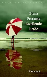 Kwellende liefde - Elena Ferrante (ISBN 9789028441835)