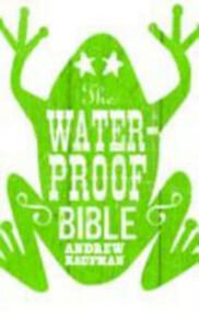 The Waterproof Bible - Andrew Kaufman (ISBN 9781846590863)