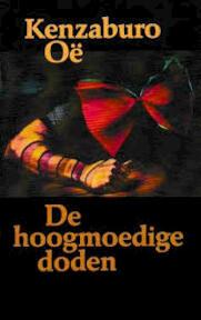 Hoogmoedige doden - Oe (ISBN 9789029000567)