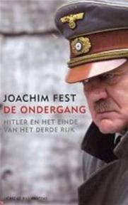 De ondergang - Joachim Fest (ISBN 9789076682297)