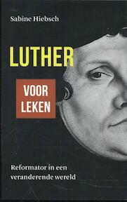 Luther voor leken - Sabine Hiebsch (ISBN 9789055605286)