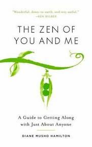The Zen of You and Me - Diane Musho Hamilton (ISBN 9781611803785)