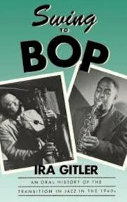Swing to bop - Ira Gitler (ISBN 9780195036640)
