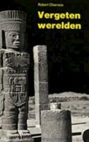 Vergeten werelden - Robert Charroux (ISBN 9789020232646)