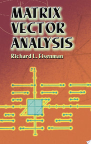 Matrix Vector Analysis - Richard L. Eisenman (ISBN 9780486441818)